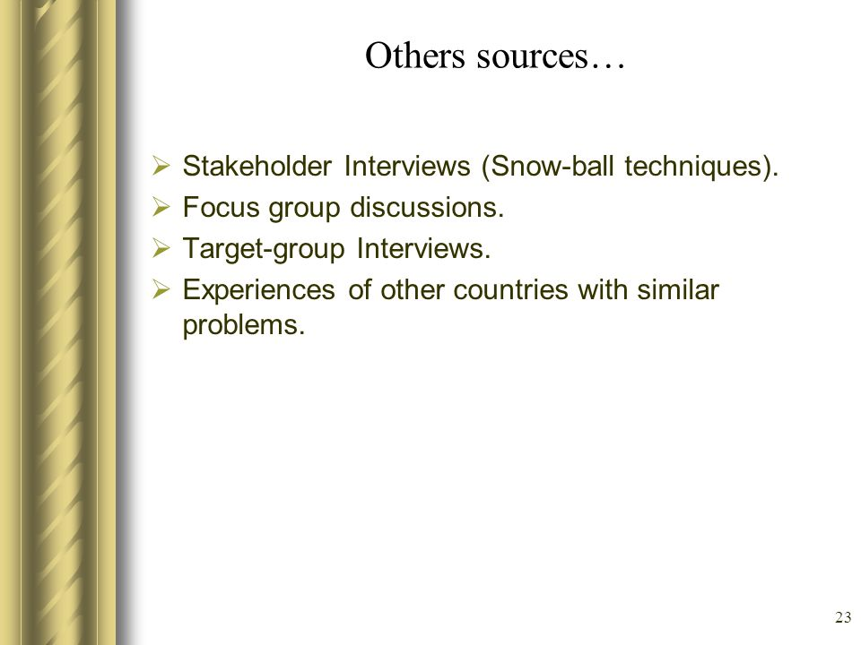 Others sources… Stakeholder Interviews (Snow-ball techniques).
