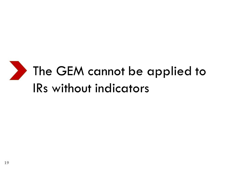 The GEM cannot be applied to IRs without indicators