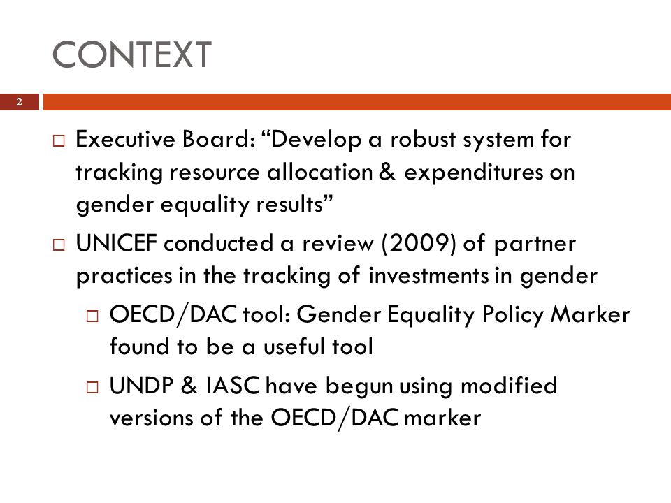 CONTEXT Executive Board: Develop a robust system for tracking resource allocation & expenditures on gender equality results