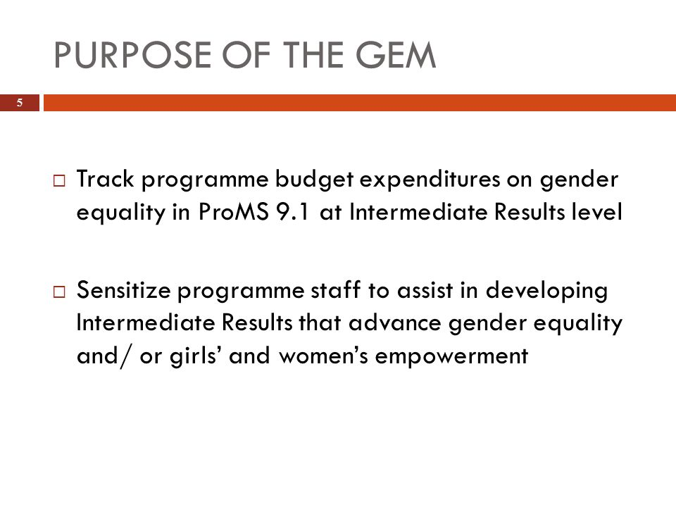 Purpose of the GEM Track programme budget expenditures on gender equality in ProMS 9.1 at Intermediate Results level.