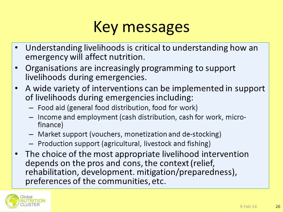 Key messages Understanding livelihoods is critical to understanding how an emergency will affect nutrition.