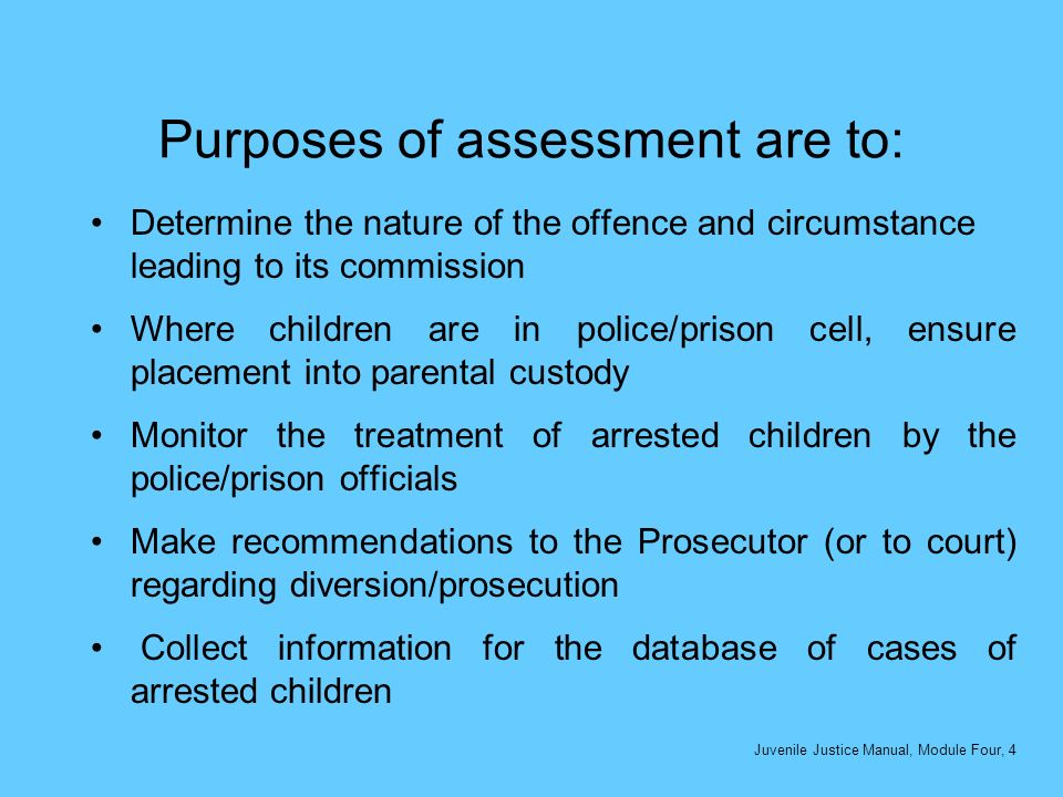 Purposes of assessment are to: