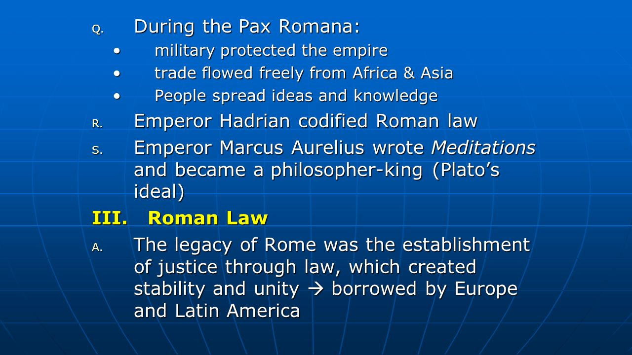 Emperor Hadrian codified Roman law
