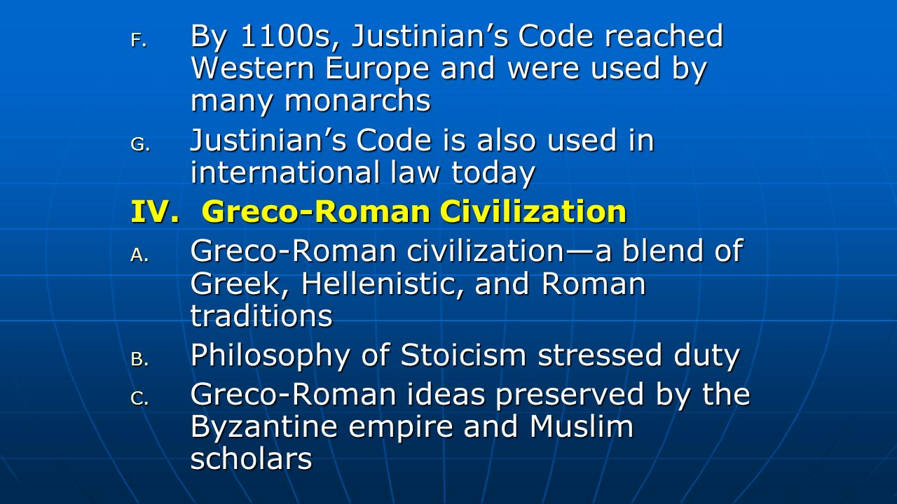By 1100s, Justinian's Code reached Western Europe and were used by many monarchs