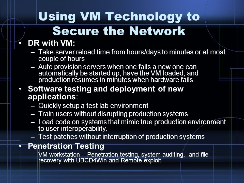 Using VM Technology to Secure the Network