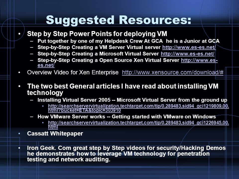 Suggested Resources: Step by Step Power Points for deploying VM