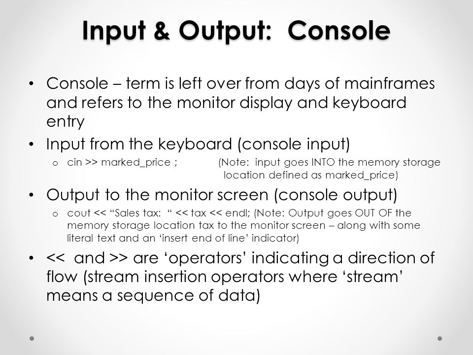 Input & Output: Console