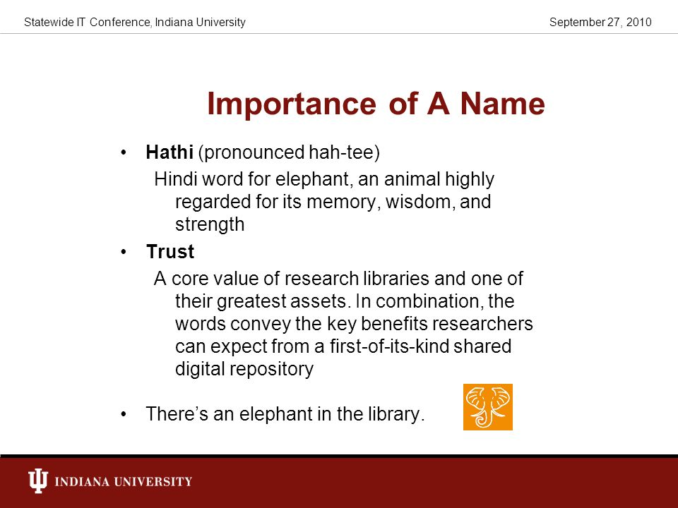 Importance of A Name Hathi (pronounced hah-tee)
