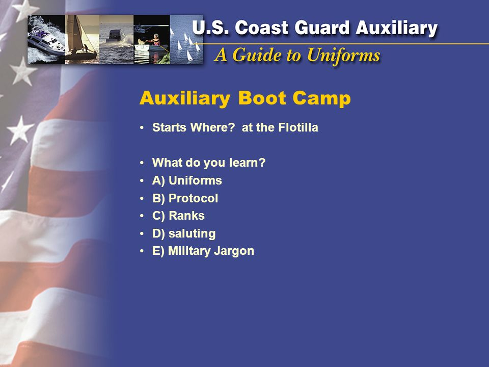Auxiliary Boot Camp Starts Where at the Flotilla What do you learn
