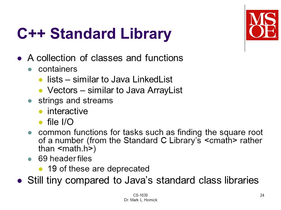 C++ Standard Library Includes derivatives of Standard C