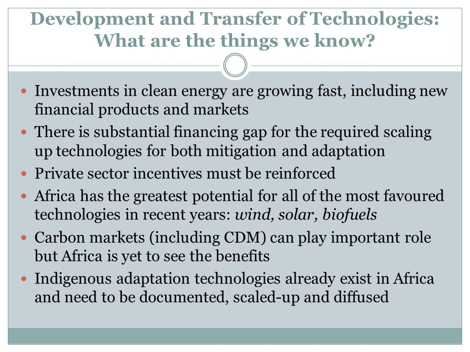 Development and Transfer of Technologies: What are the things we know