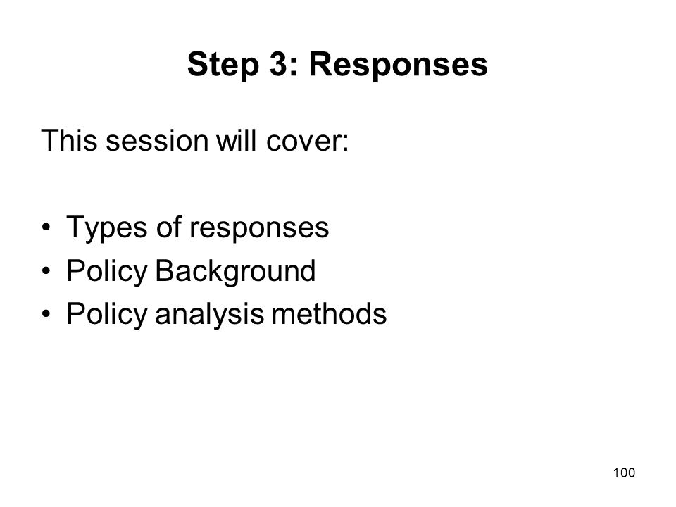 Step 3: Responses This session will cover: Types of responses