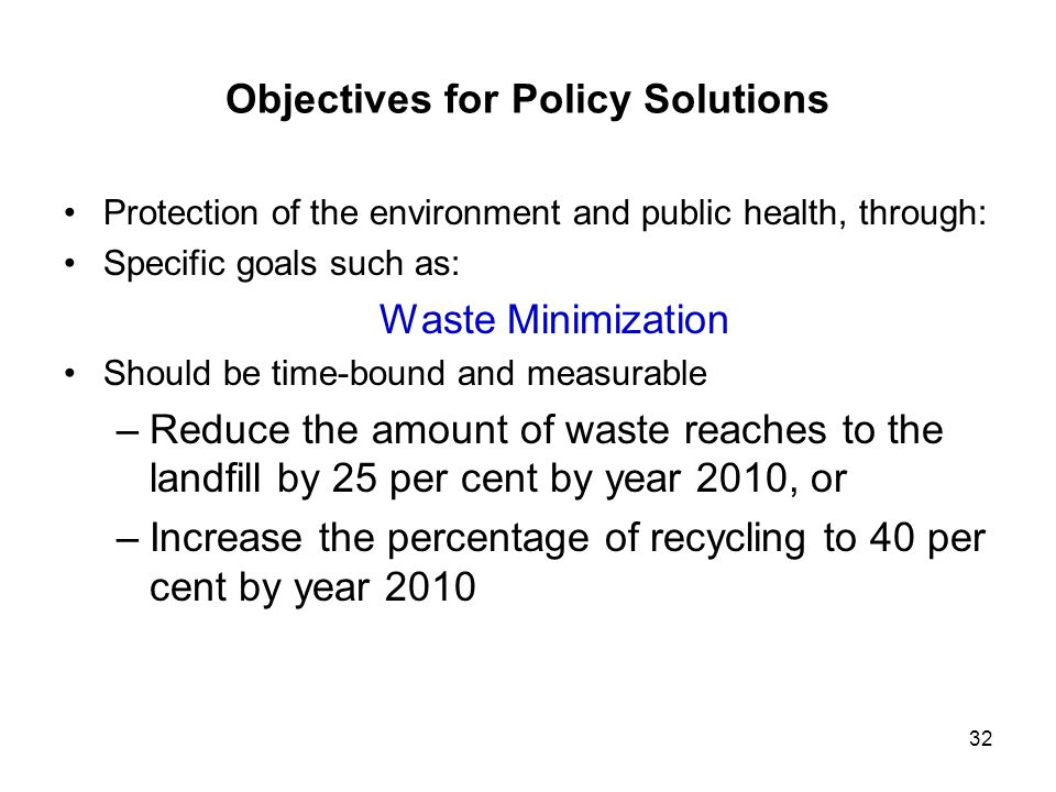 Objectives for Policy Solutions