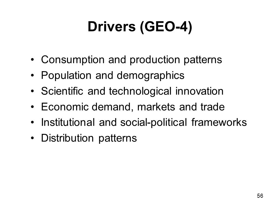 Drivers (GEO-4) Consumption and production patterns