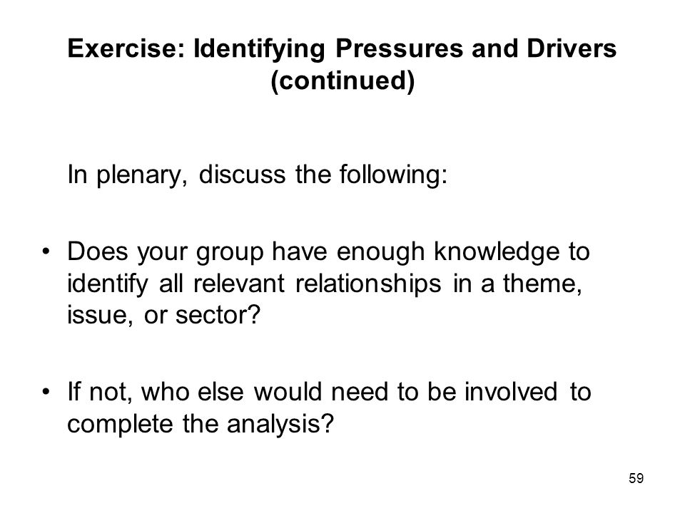 Exercise: Identifying Pressures and Drivers (continued)