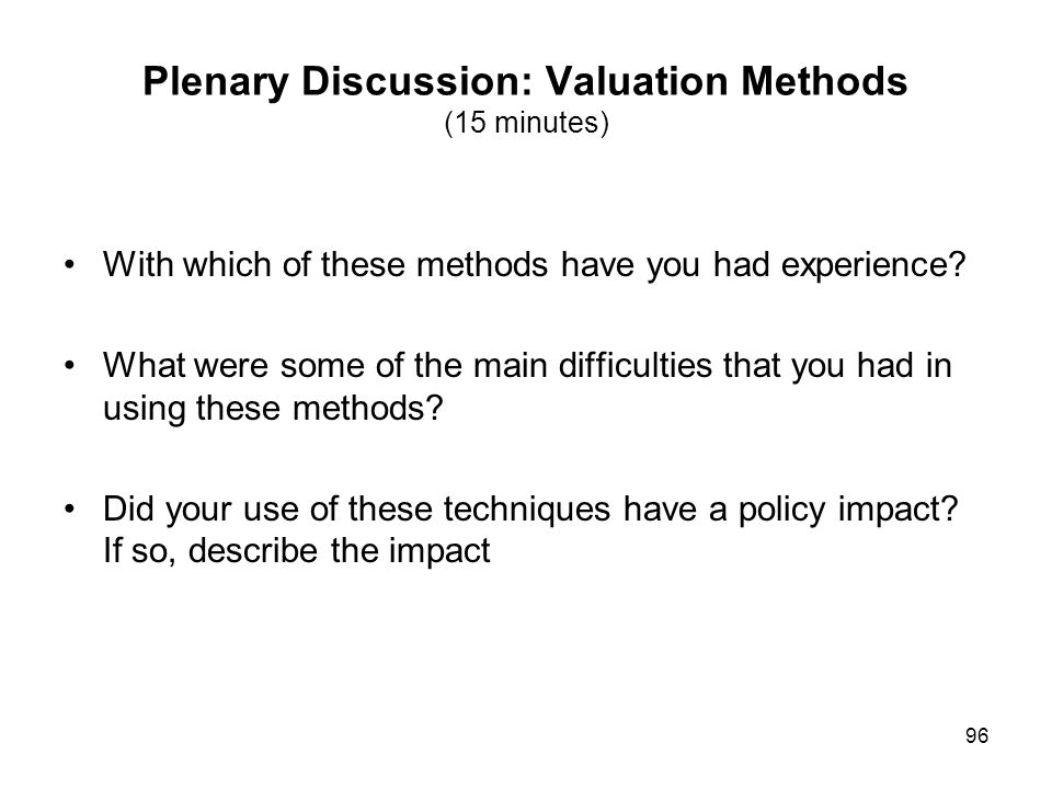 Plenary Discussion: Valuation Methods (15 minutes)