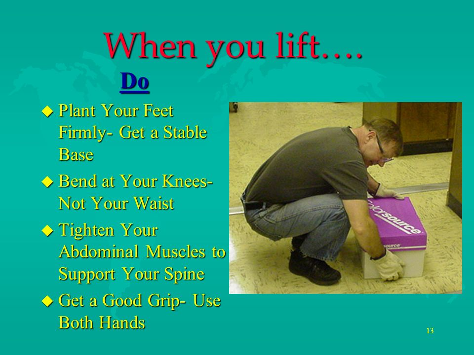 When you lift…. Do Plant Your Feet Firmly- Get a Stable Base