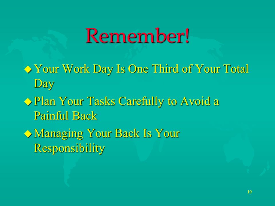 Remember! Your Work Day Is One Third of Your Total Day