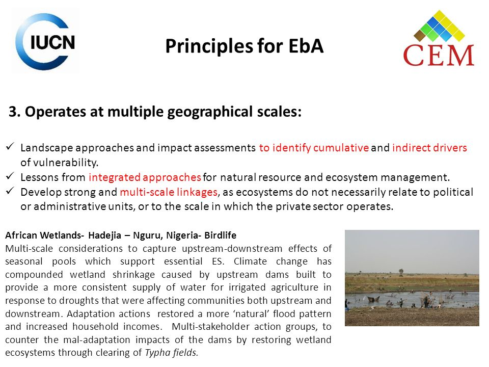 Principles for EbA 3. Operates at multiple geographical scales: