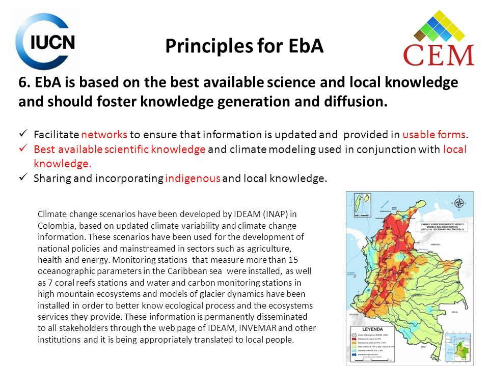 Principles for EbA 6. EbA is based on the best available science and local knowledge and should foster knowledge generation and diffusion.