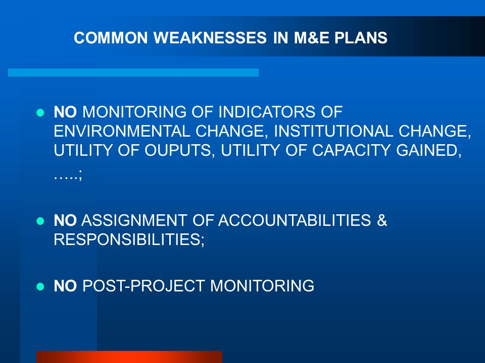 COMMON WEAKNESSES IN M&E PLANS