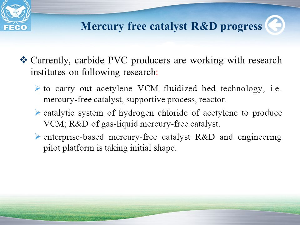 Mercury free catalyst R&D progress