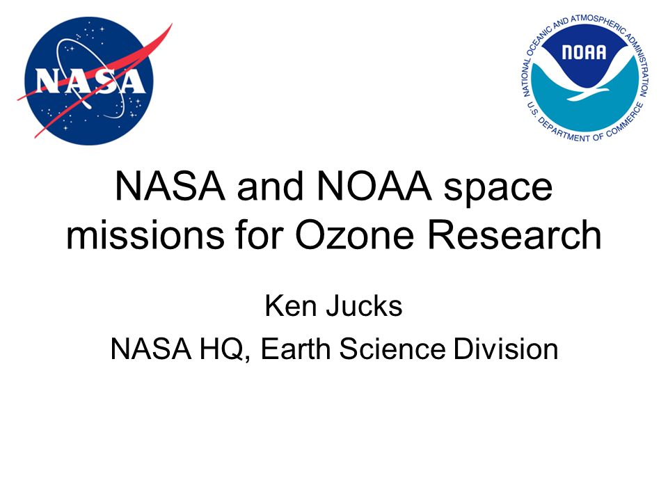 NASA and NOAA space missions for Ozone Research