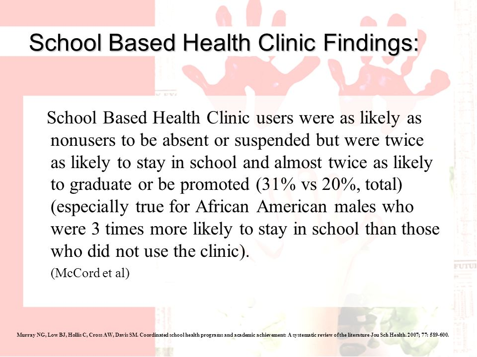 School Based Health Clinic Findings: