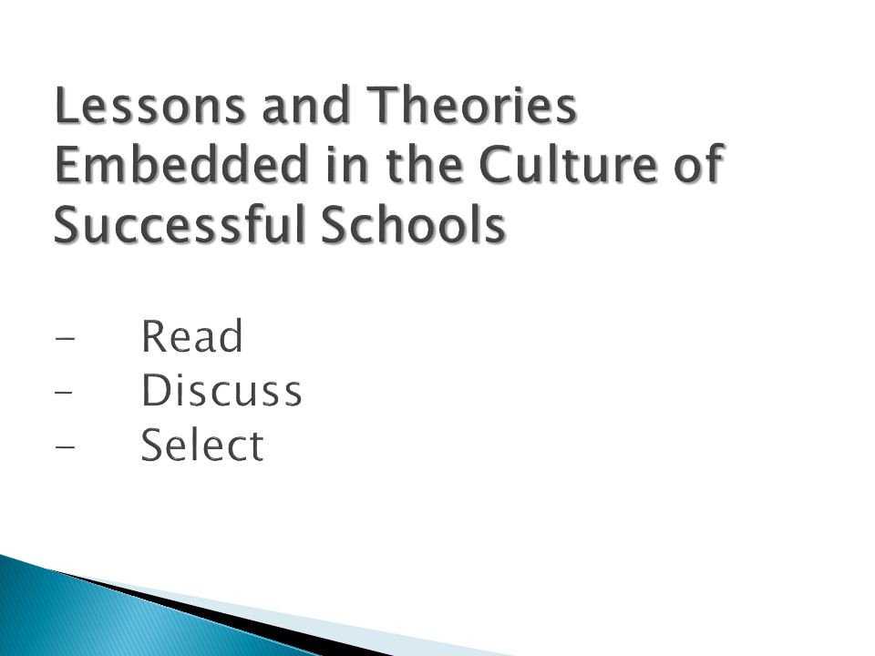 Lessons and Theories Embedded in the Culture of Successful Schools -