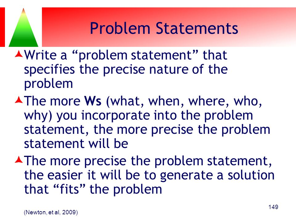 Problem Statements Write a problem statement that specifies the precise nature of the problem.