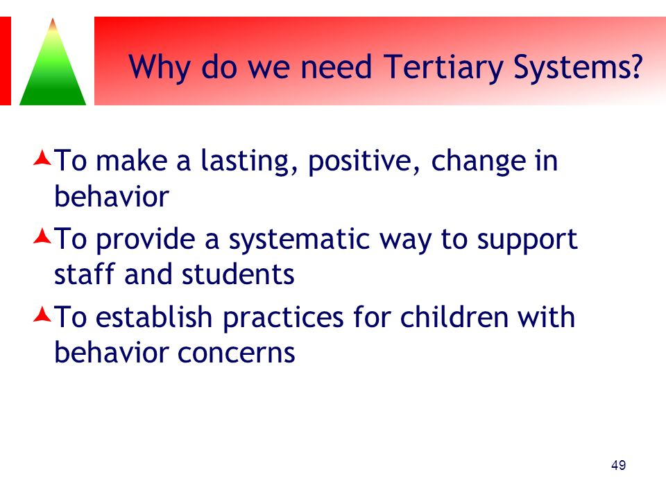 Why do we need Tertiary Systems