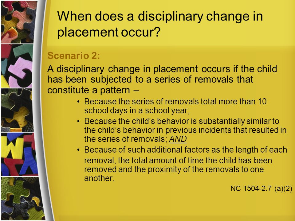 When does a disciplinary change in placement occur
