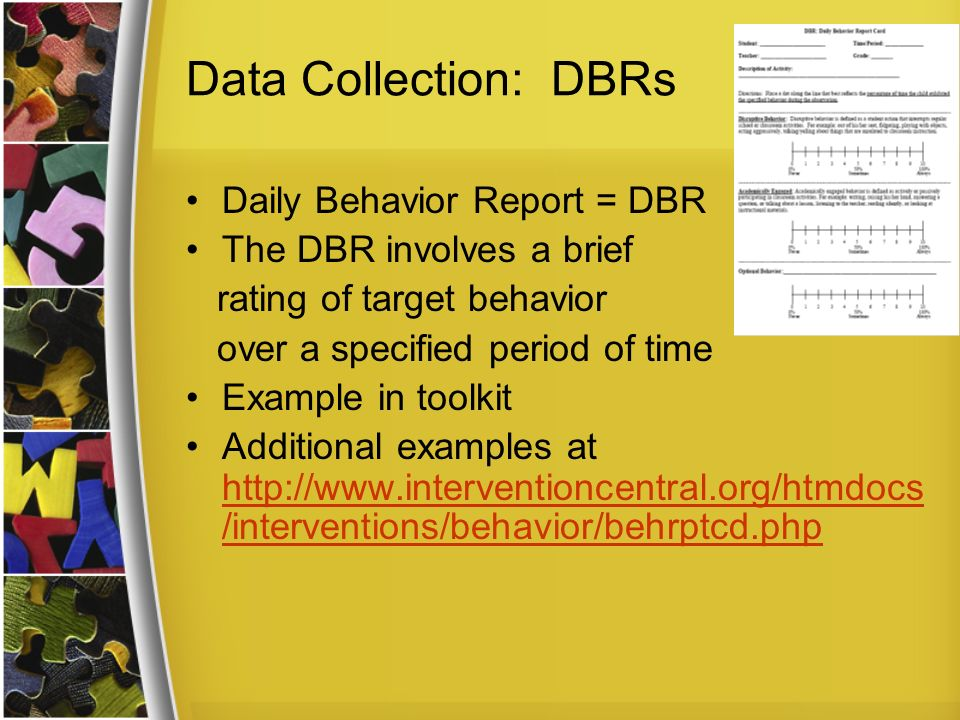 Data Collection: DBRs Daily Behavior Report = DBR