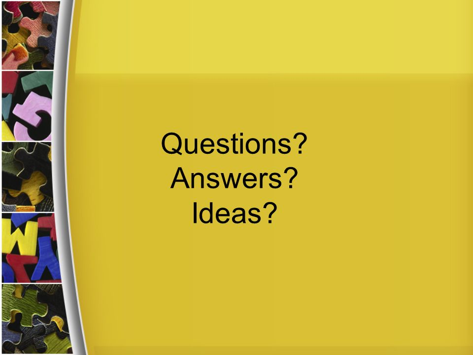 Questions Answers Ideas