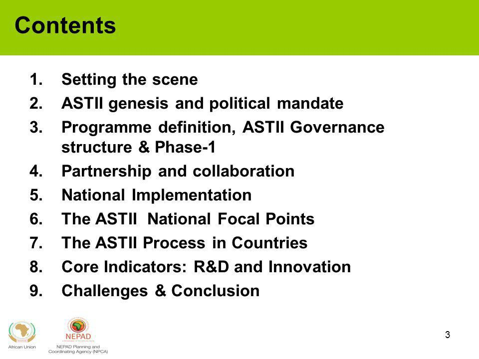 Contents Setting the scene ASTII genesis and political mandate