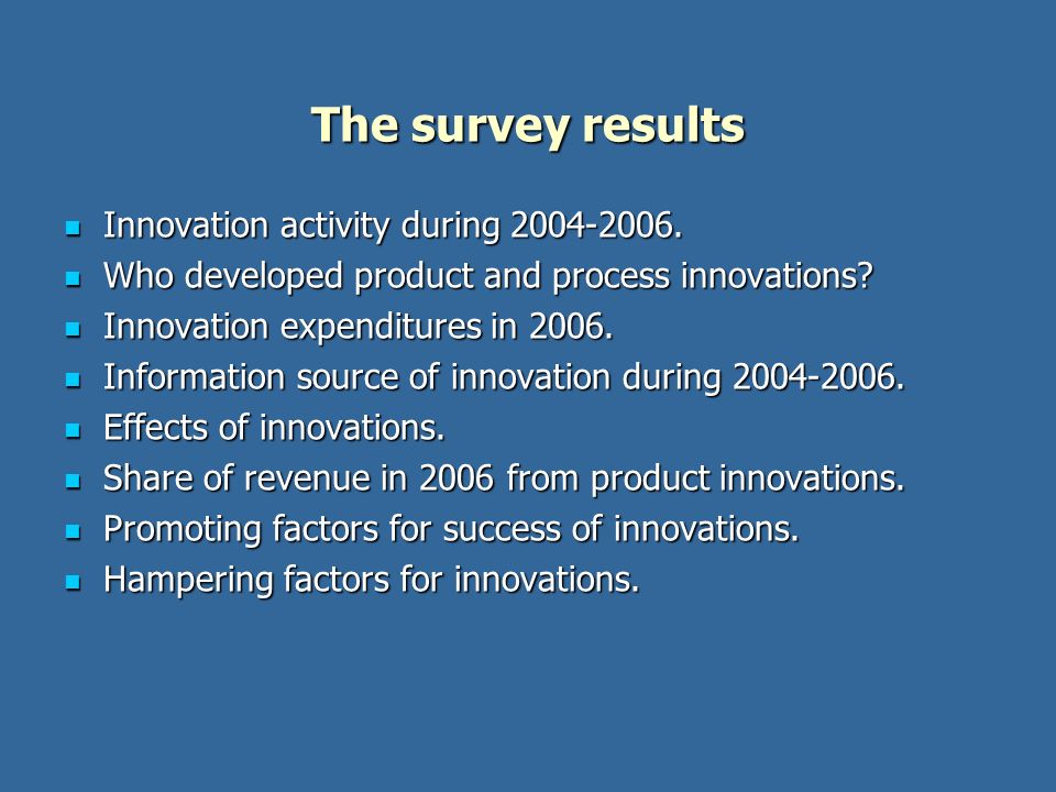 The survey results Innovation activity during 2004-2006.