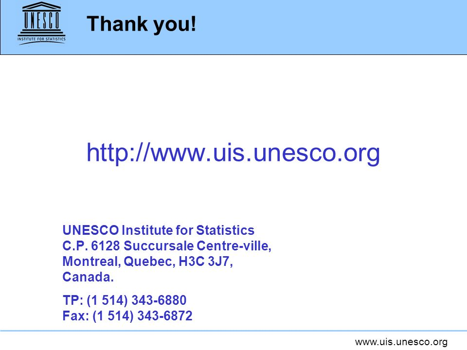 http://www.uis.unesco.org Thank you!