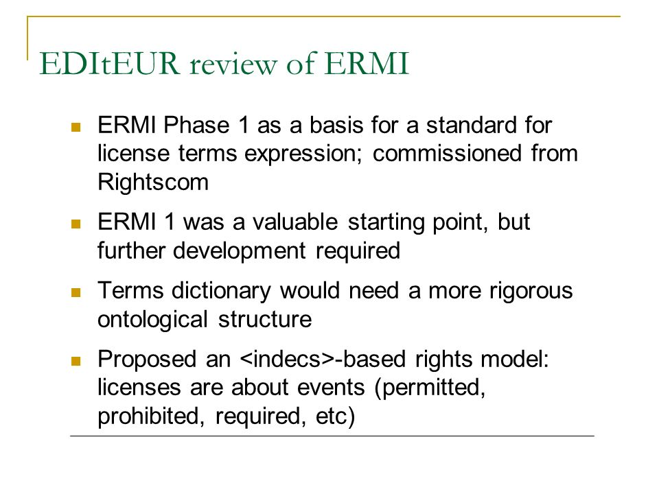 EDItEUR review of ERMI ERMI Phase 1 as a basis for a standard for license terms expression; commissioned from Rightscom.