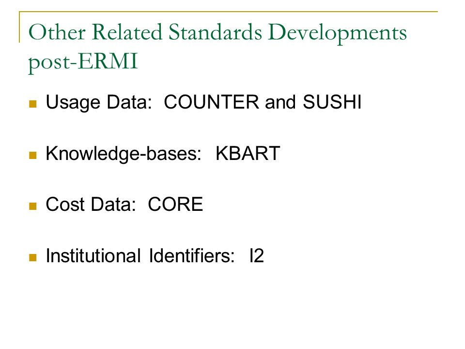 Other Related Standards Developments post-ERMI