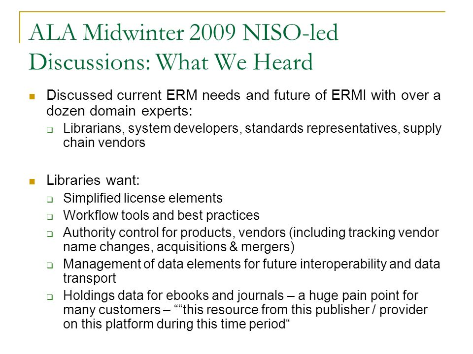 ALA Midwinter 2009 NISO-led Discussions: What We Heard