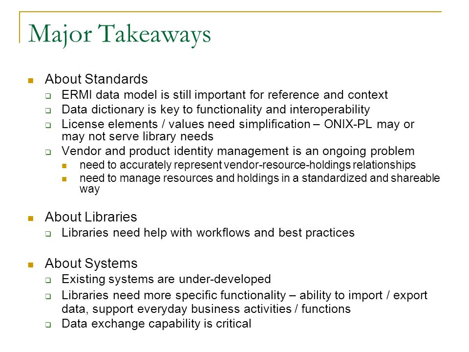 Major Takeaways About Standards About Libraries About Systems