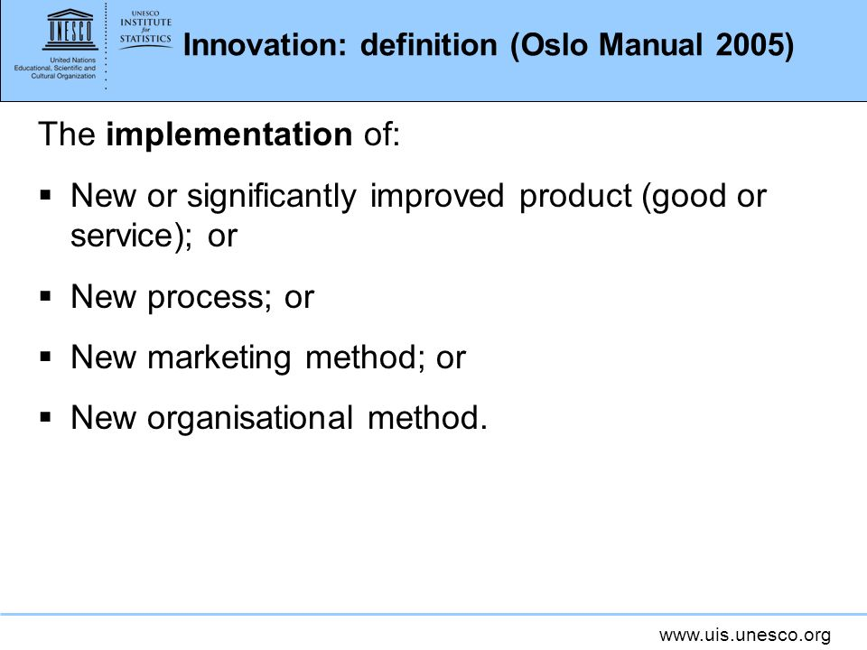 Innovation: definition (Oslo Manual 2005)