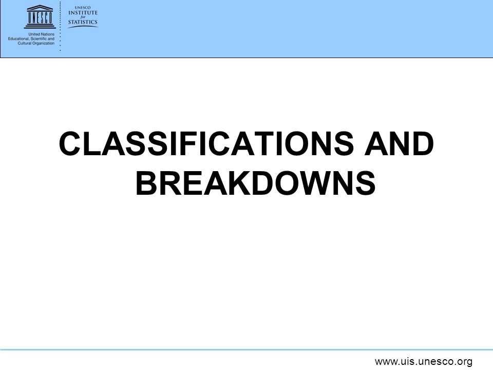 CLASSIFICATIONS AND BREAKDOWNS