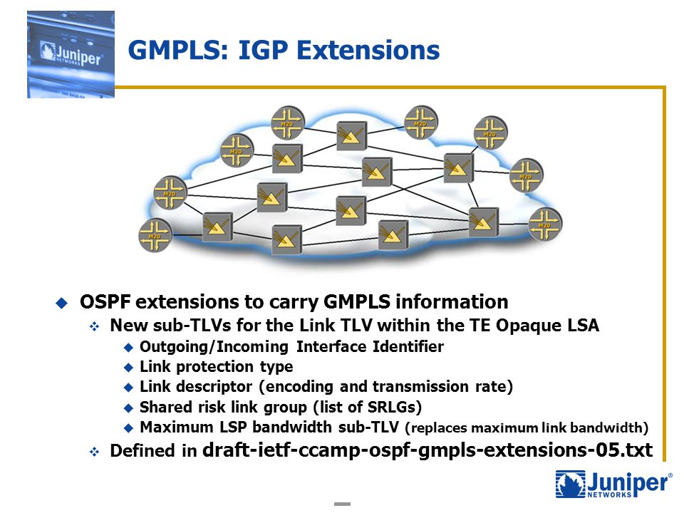 GMPLS: IGP Extensions OSPF extensions to carry GMPLS information