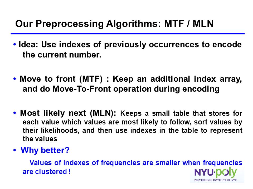 Our Preprocessing Algorithms: MTF / MLN