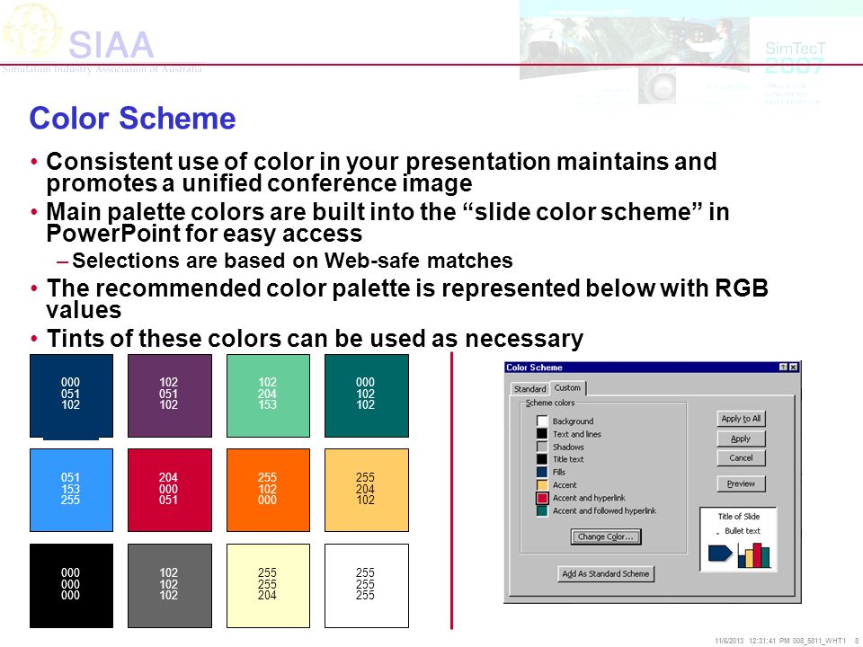 Color Scheme Consistent use of color in your presentation maintains and promotes a unified conference image.