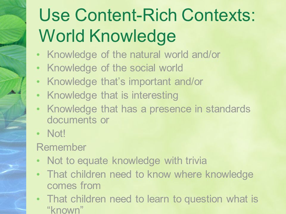 Use Content-Rich Contexts: World Knowledge
