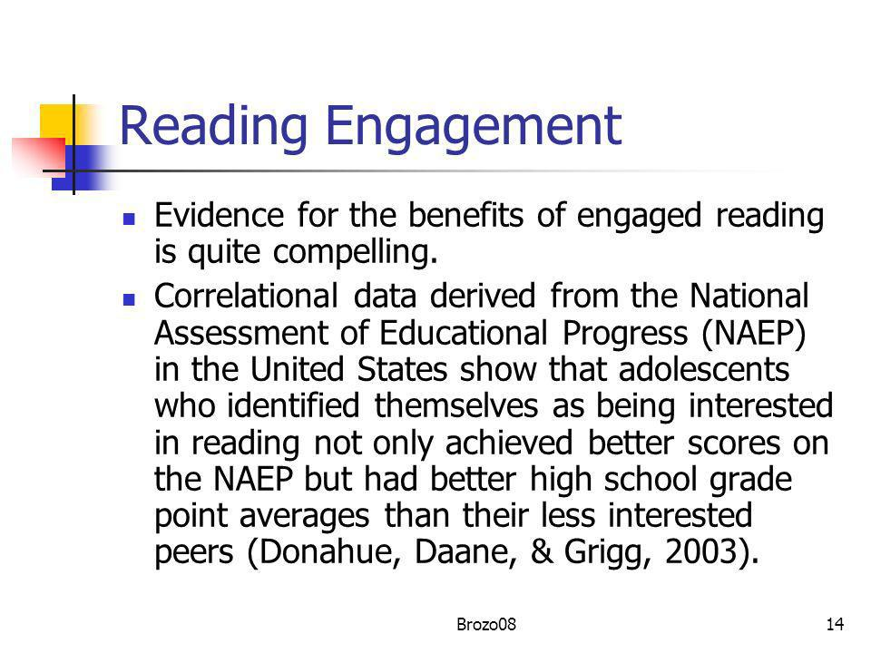 Reading Engagement Evidence for the benefits of engaged reading is quite compelling.