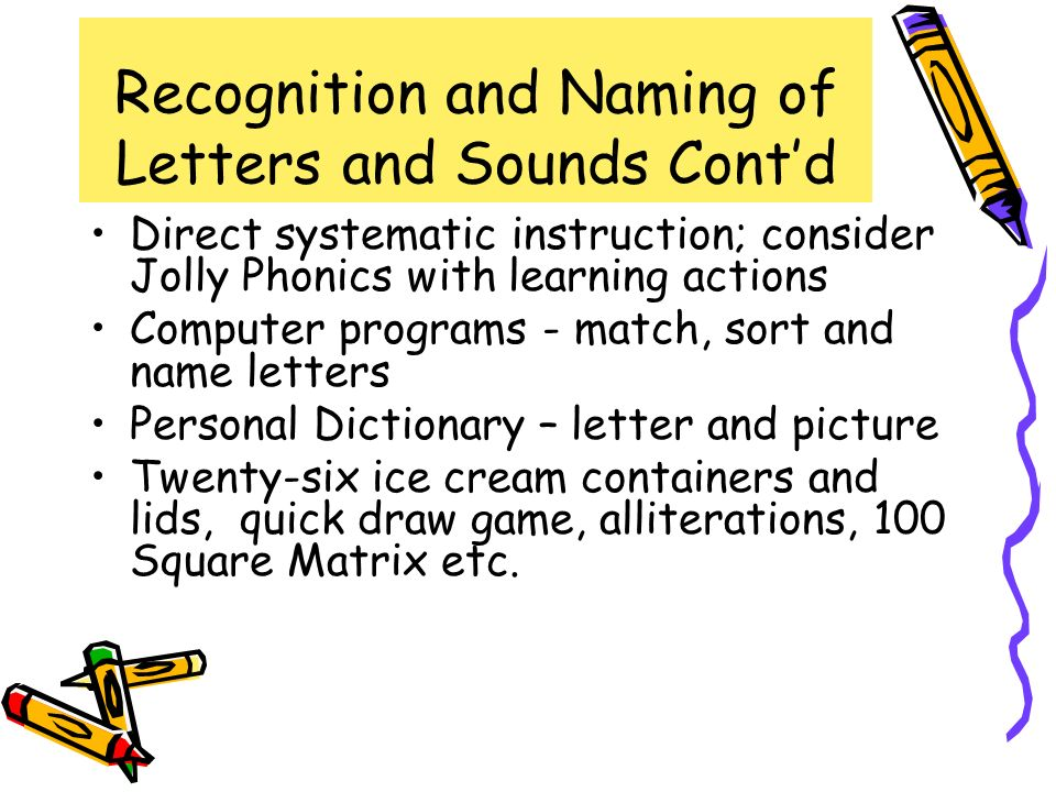 Recognition and Naming of Letters and Sounds Cont'd