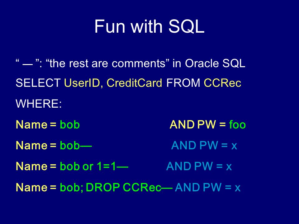 Fun with SQL — : the rest are comments in Oracle SQL